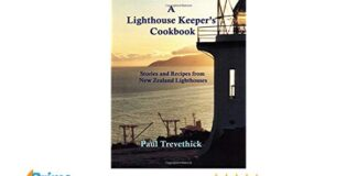 A Lighthouse Keeper's Cookbook: Stories and recipes from New Zealand lighthouses